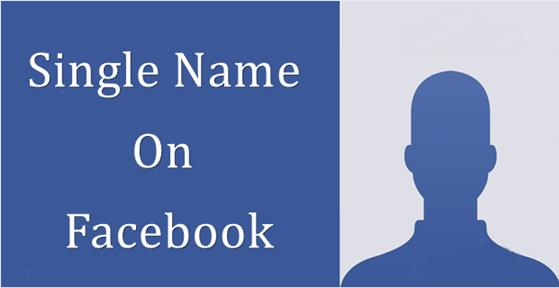 Make Single Name On Facebook